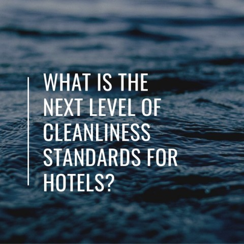 What is the next level of cleanliness standards for hotels?